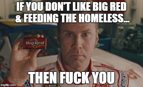 Ricky Bobby's response to  Fort Lauderdale, Florida lawmakers.